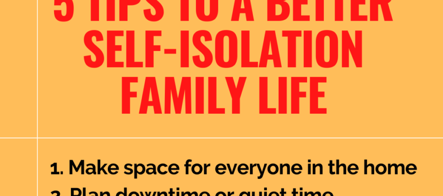 5 Tips To A Better Self-Isolation Family Life 2